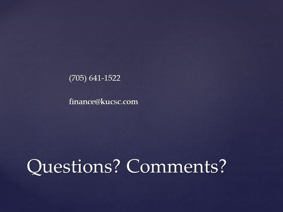 (705) 641-1522 finance@kucsc.com Questions Comments