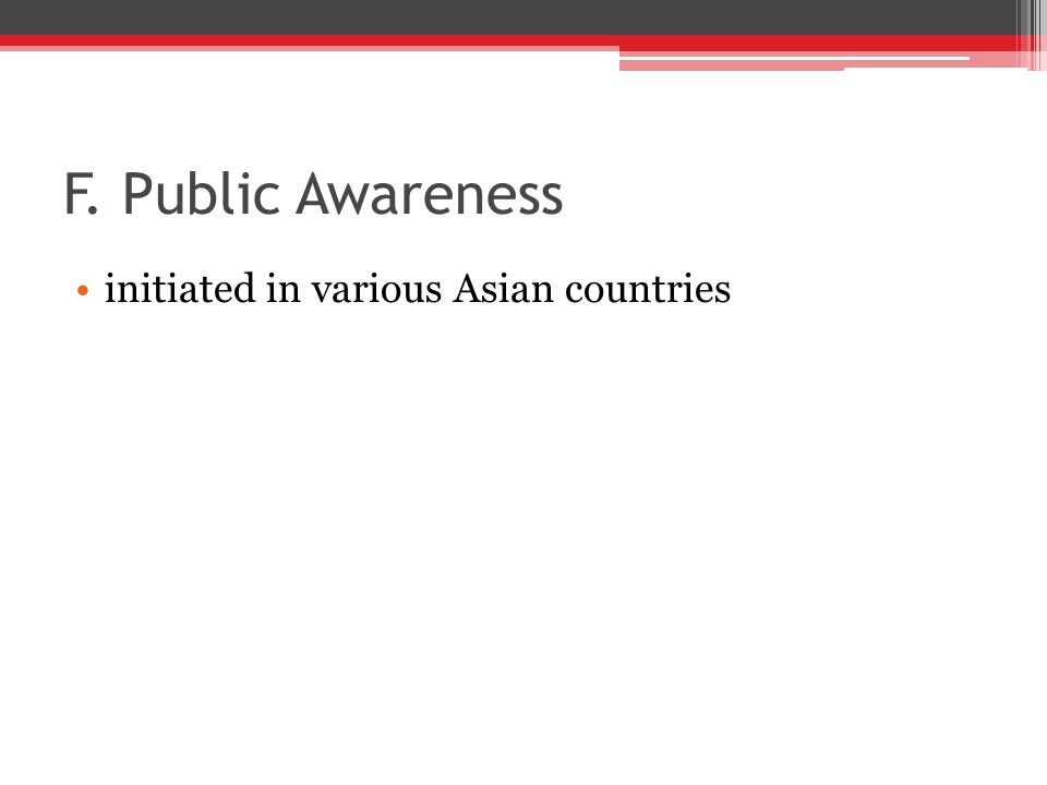 F. Public Awareness initiated in various Asian countries