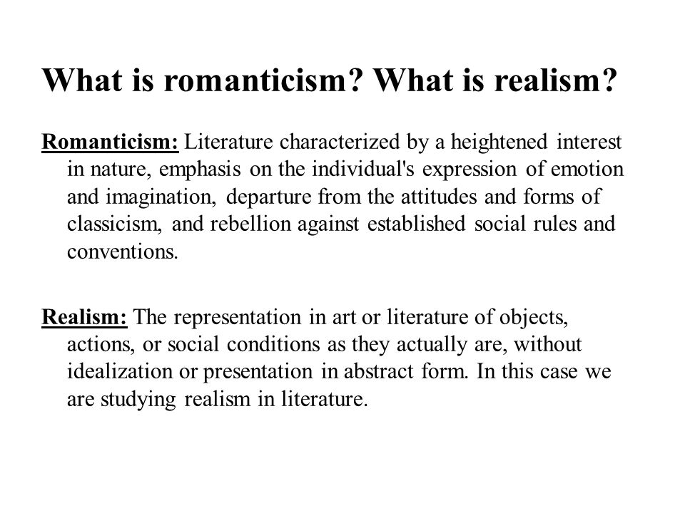 What is romanticism. What is realism.