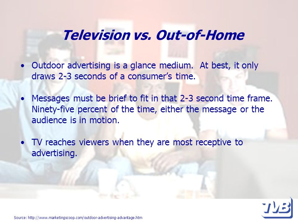 Television vs. Out-of-Home Outdoor advertising is a glance medium.