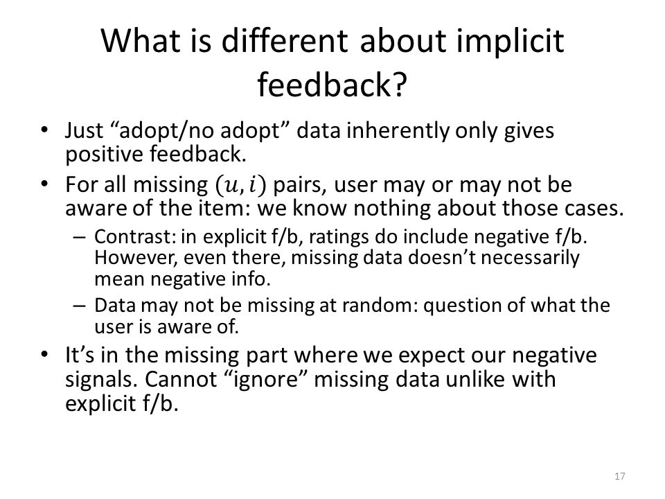 What is different about implicit feedback 17