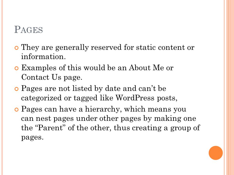 P AGES They are generally reserved for static content or information.