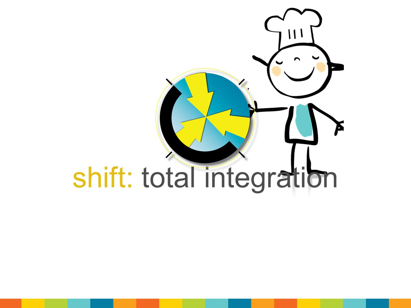 shift: total integration