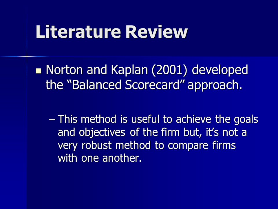 Literature Review Norton and Kaplan (2001) developed the Balanced Scorecard approach.