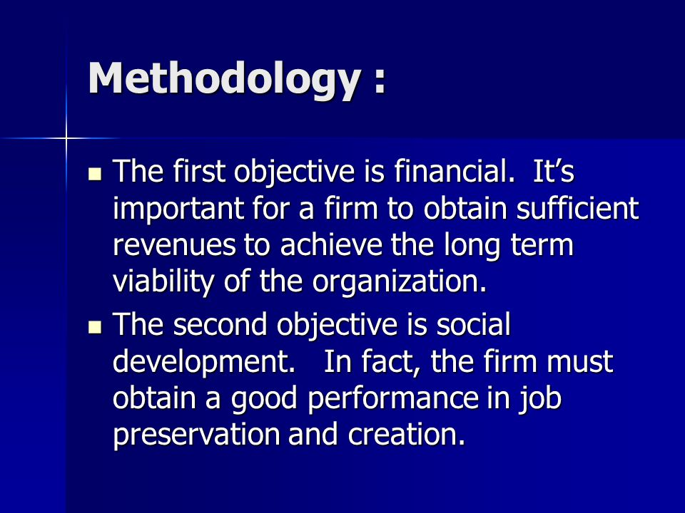 Methodology : The first objective is financial.