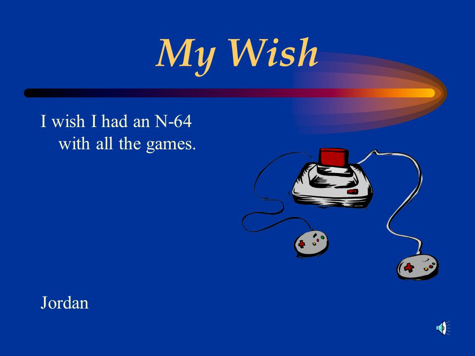 My Wish I wish I had a pony so I could get to school faster. Haley