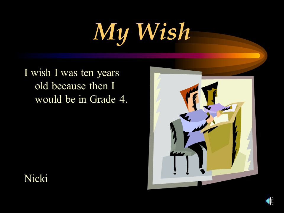 My Wish I wish I had a dirt bike. Taylor