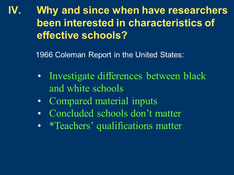 1966 Coleman Report in the United States: IV.Why and since when have researchers been interested in characteristics of effective schools? Investigate