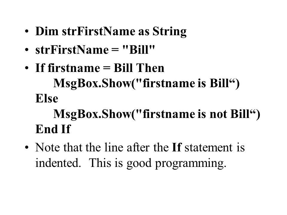 Dim strFirstName as String strFirstName =
