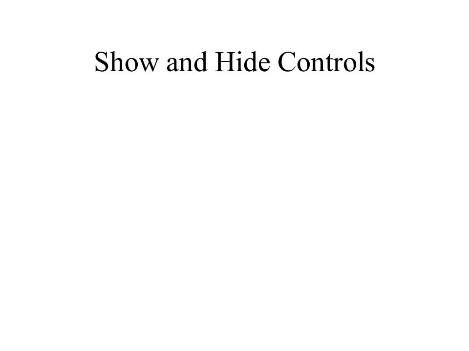 Show and Hide Controls