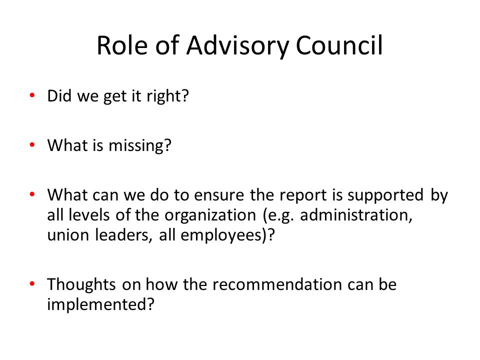 Role of Advisory Council Did we get it right. What is missing.