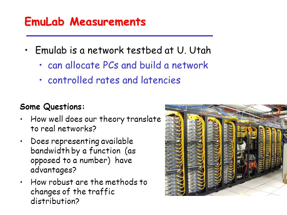 EmuLab Measurements Emulab is a network testbed at U.