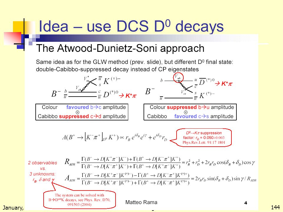 January, 2005 Kowalewski --- Perugia lectures 144 Idea – use DCS D 0 decays