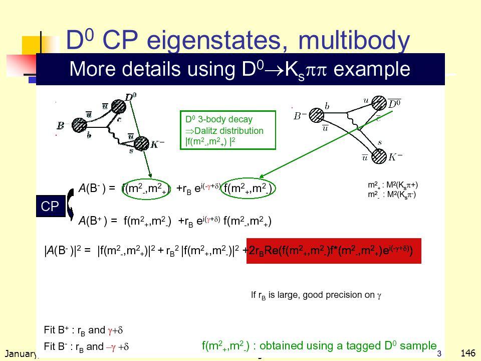 January, 2005 Kowalewski --- Perugia lectures 146 D 0 CP eigenstates, multibody
