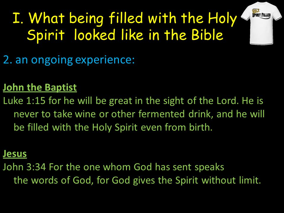 I. What being filled with the Holy Spirit looked like in the Bible 2.
