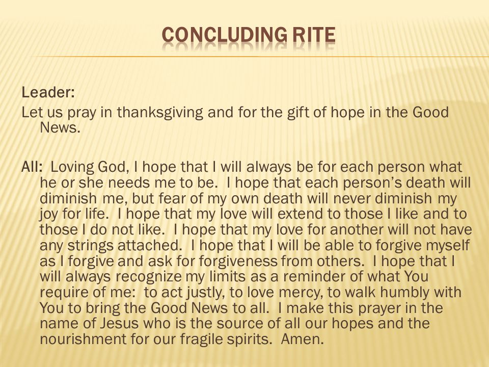 Leader: Let us pray in thanksgiving and for the gift of hope in the Good News.