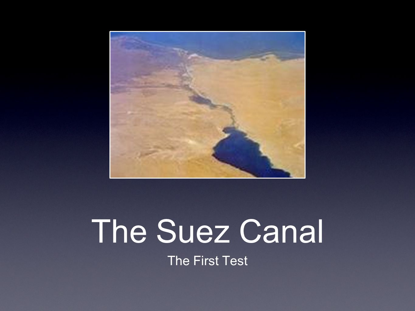 The Suez Canal The First Test