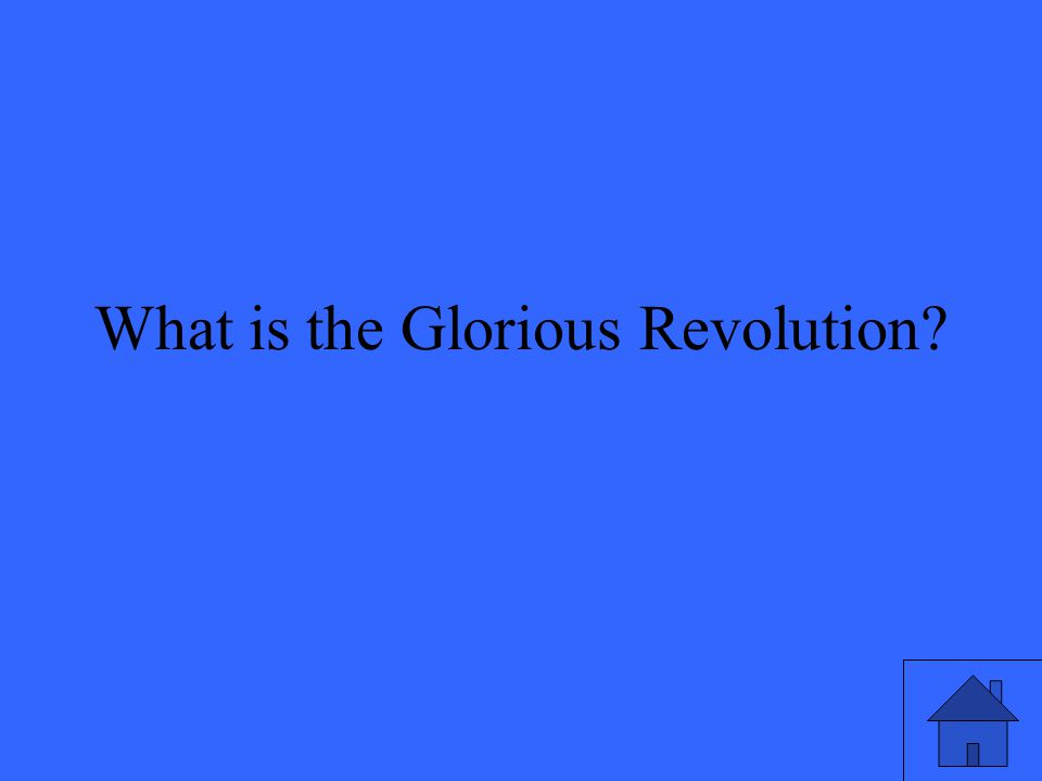 What is the Glorious Revolution?