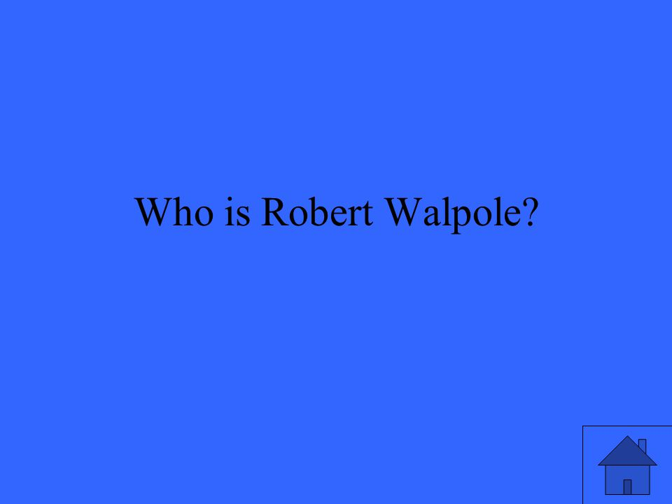 Who is Robert Walpole?
