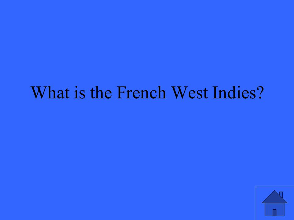 What is the French West Indies?