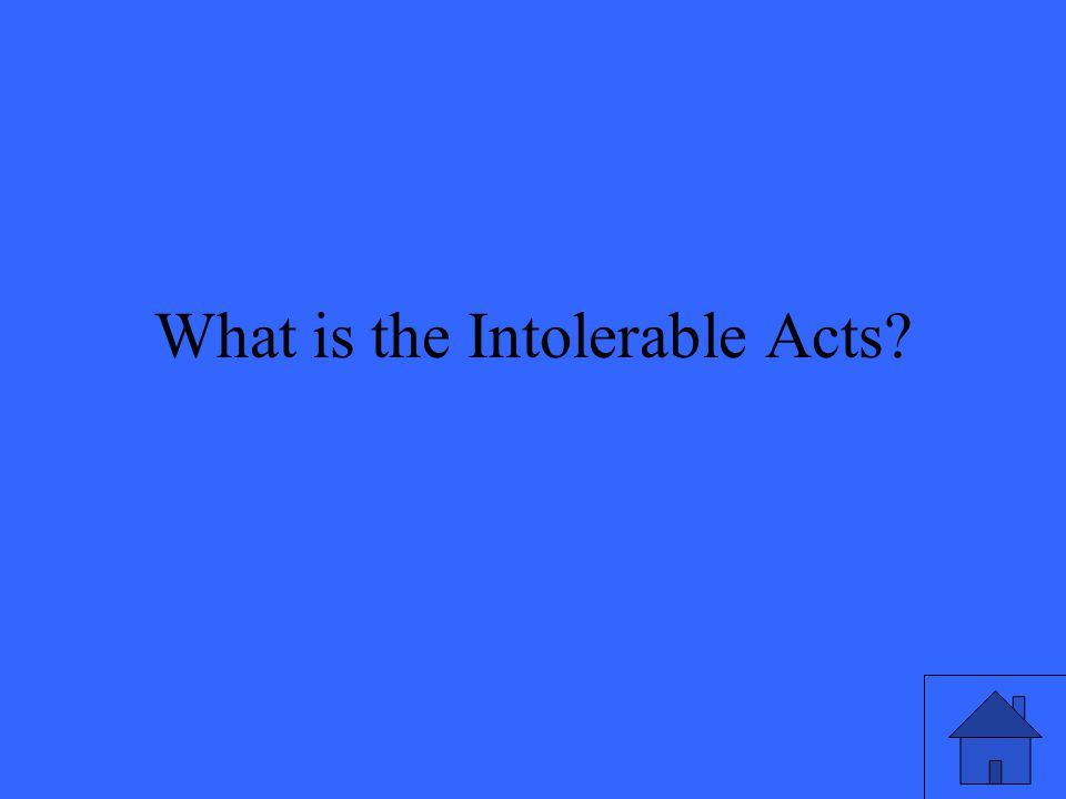 What is the Intolerable Acts?
