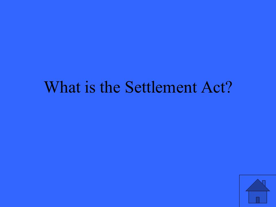 What is the Settlement Act?