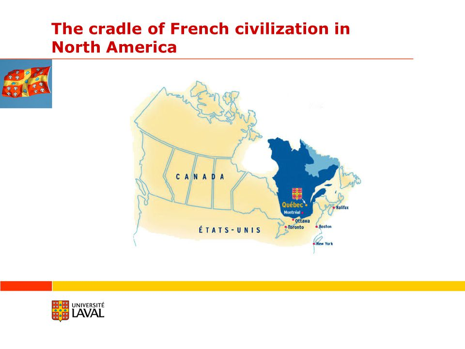 The cradle of French civilization in North America