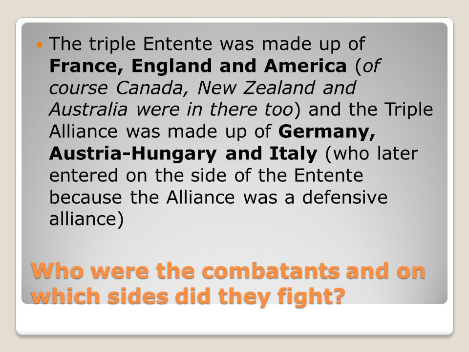 Who were the combatants and on which sides did they fight.