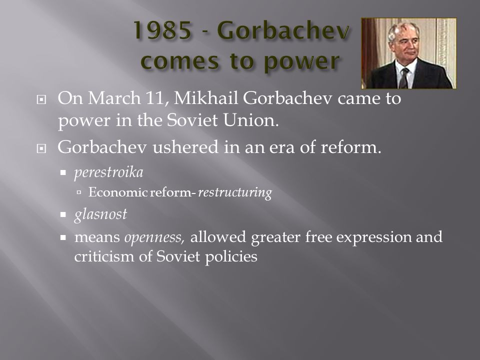  On March 11, Mikhail Gorbachev came to power in the Soviet Union.