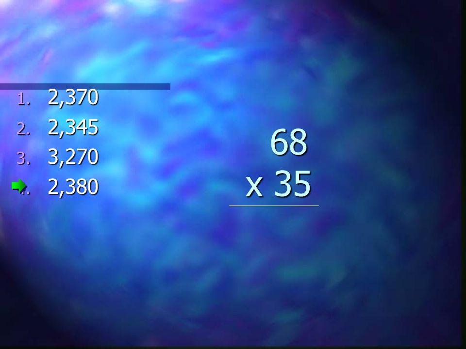68 x 35 68 x 35 1. 2,370 2. 2,345 3. 3,270 4. 2,380
