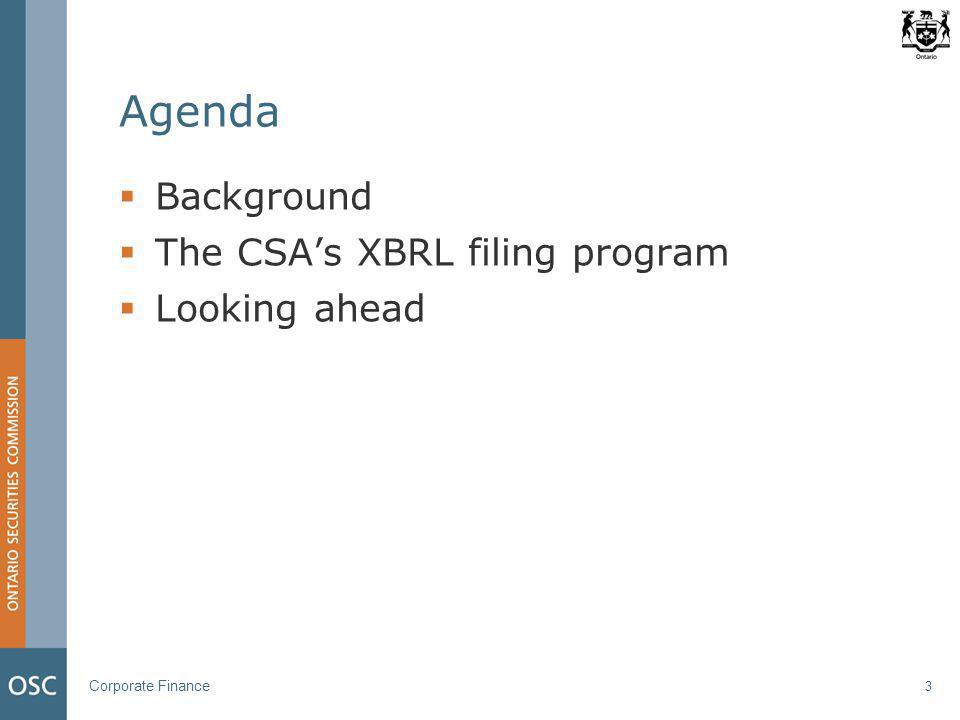Corporate Finance 3 Agenda  Background  The CSA's XBRL filing program  Looking ahead