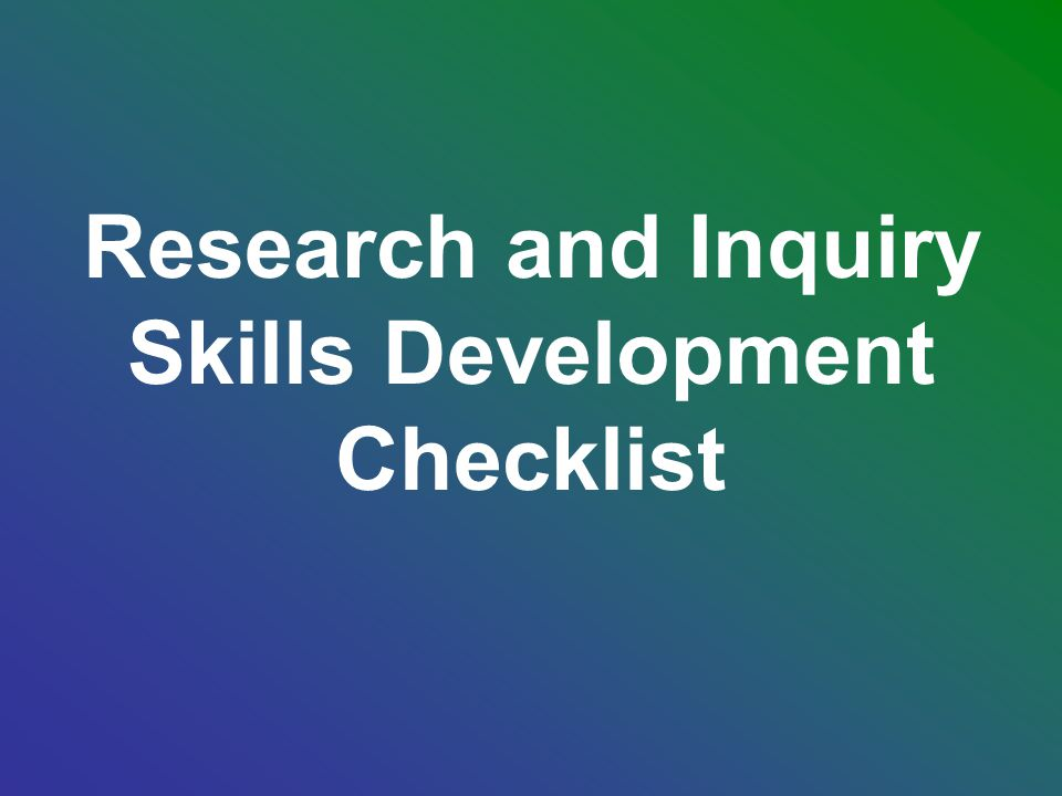Research and Inquiry Skills Development Checklist