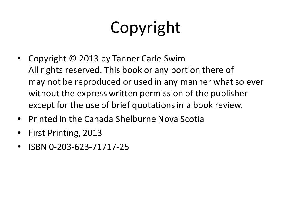 Copyright Copyright © 2013 by Tanner Carle Swim All rights reserved.