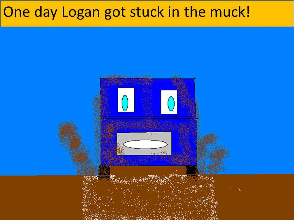 One day Logan got stuck in the muck!
