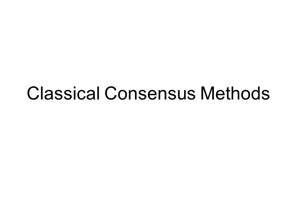 Classical Consensus Methods