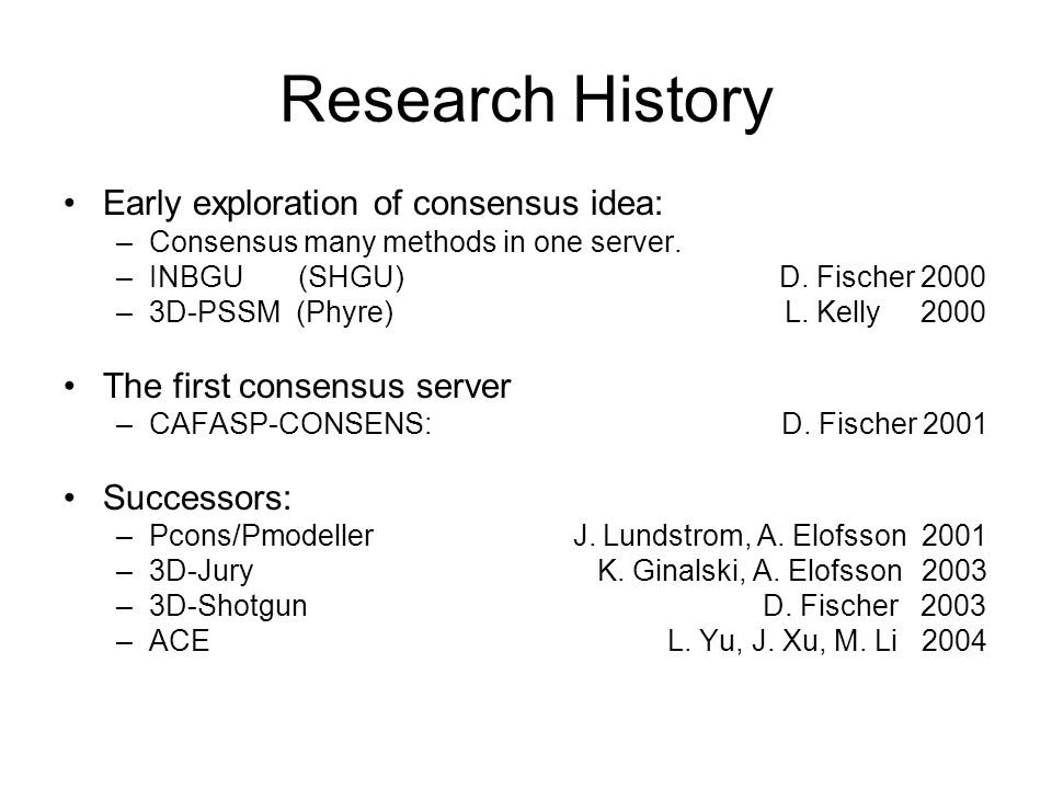 Research History Early exploration of consensus idea: –Consensus many methods in one server.