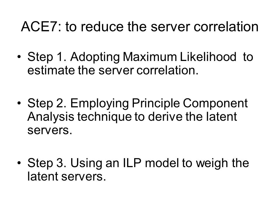 ACE7: to reduce the server correlation Step 1.