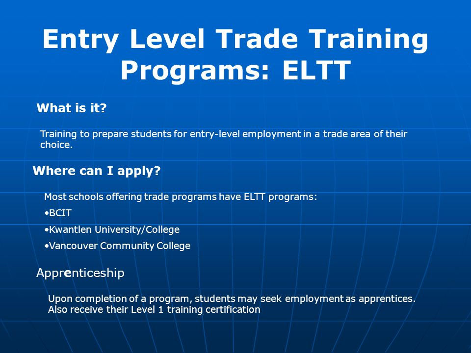 Entry Level Trade Training Programs: ELTT What is it.