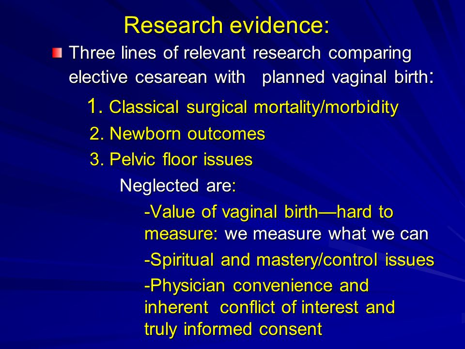Research evidence: Three lines of relevant research comparing elective cesarean with planned vaginal birth : 1. Classical surgical mortality/morbidity