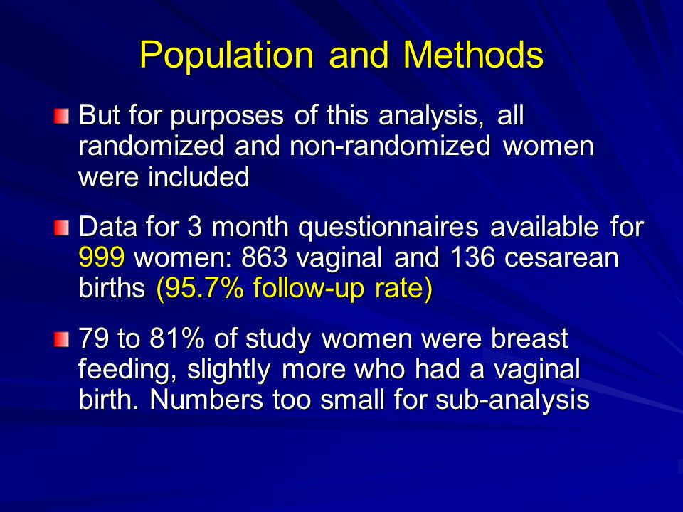Population and Methods But for purposes of this analysis, all randomized and non-randomized women were included Data for 3 month questionnaires availa