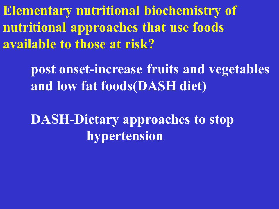 Elementary nutritional biochemistry of nutritional approaches that use foods available to those at risk.