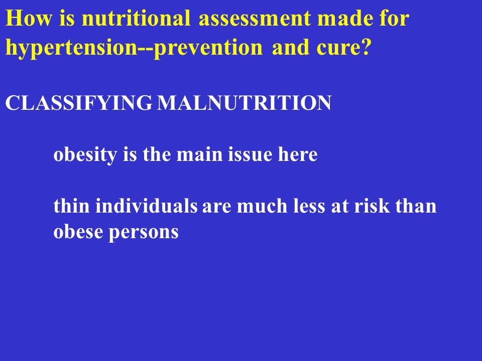 How is nutritional assessment made for hypertension--prevention and cure.
