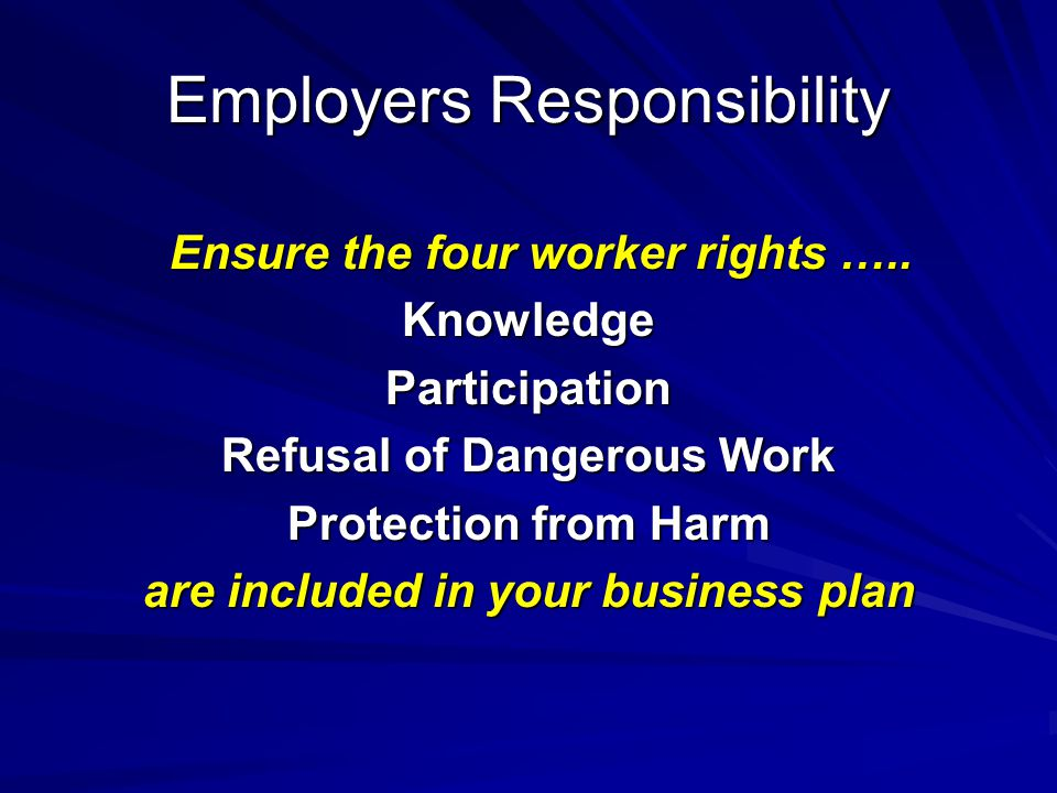 Employers Responsibility Ensure the four worker rights …..