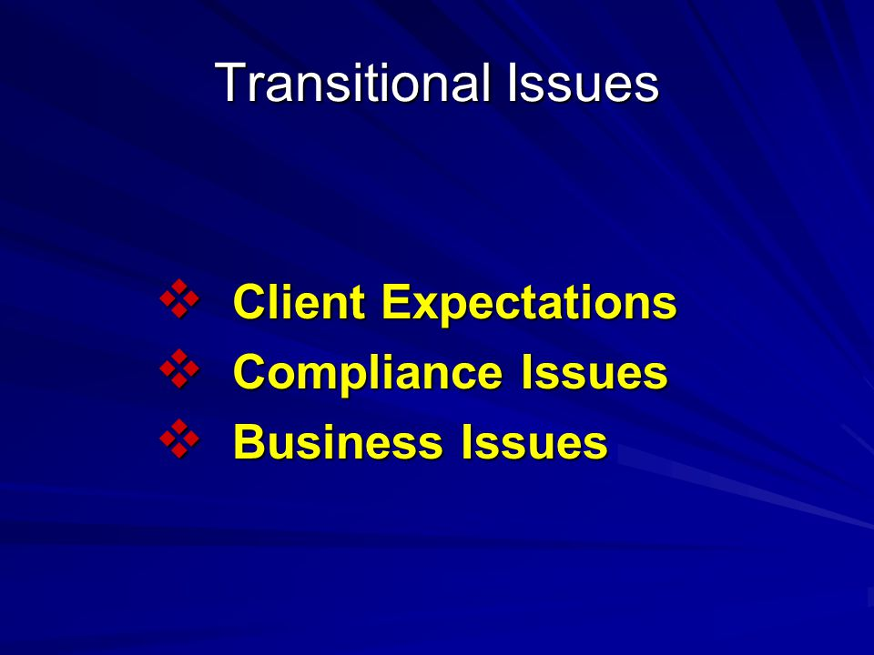 Client Expectations  Pre-qualification (demonstrate due diligence)  Responsible Corporate Citizen  Good Safety Record  Trained/Competent People  Safe Work Procedures  Insurance  Emergency Preparedness & Response Plans  Environmental Stewardship  Etc.