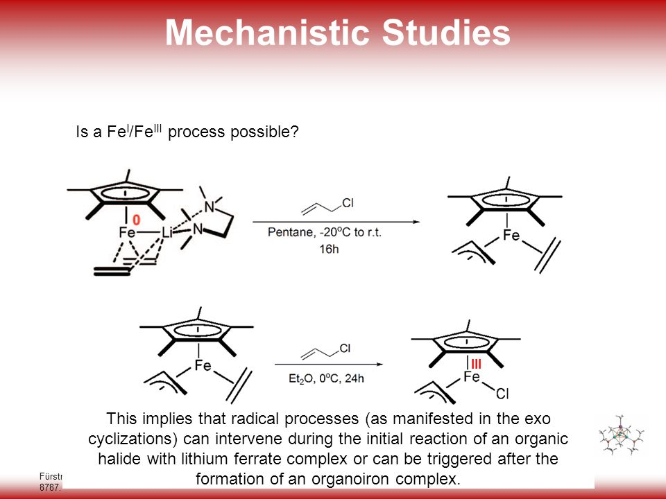 33 Mechanistic Studies Fürstner A., Martin, R. Seidel, G.