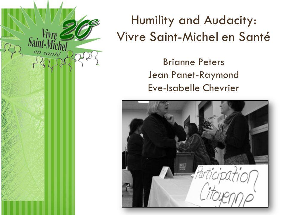 Humility and Audacity: Vivre Saint-Michel en Santé Brianne Peters Jean Panet-Raymond Eve-Isabelle Chevrier