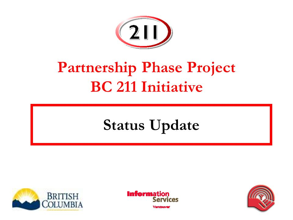 Partnership Phase Project BC 211 Initiative Status Update