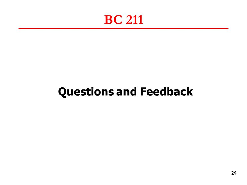 24 BC 211 Questions and Feedback