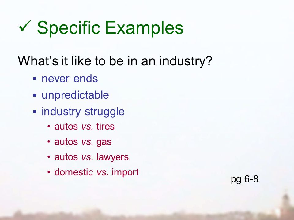 Specific Examples What's it like to be in an industry.