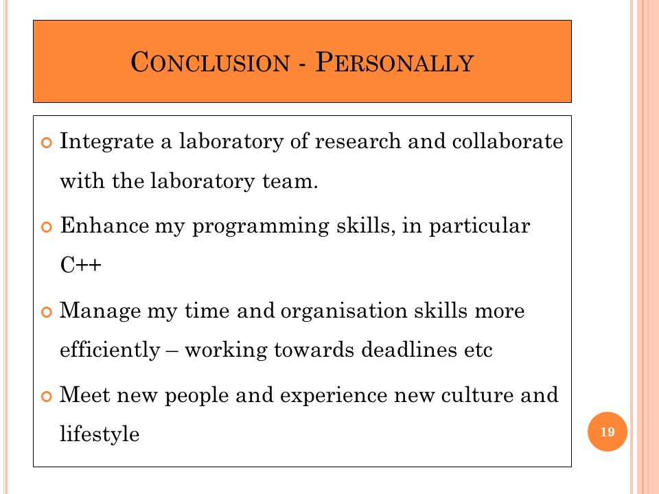 C ONCLUSION - P ERSONALLY Integrate a laboratory of research and collaborate with the laboratory team.